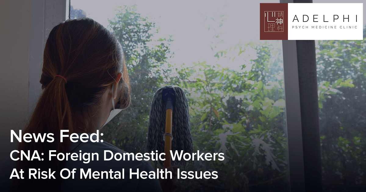 cna-foreign-domestic-workers-at-risk-for-mental-health-issues