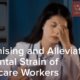 Recognising and Alleviating the Mental Strain of Healthcare Work