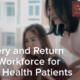 Recovery and Return to the Workforce for Mental Health Patients