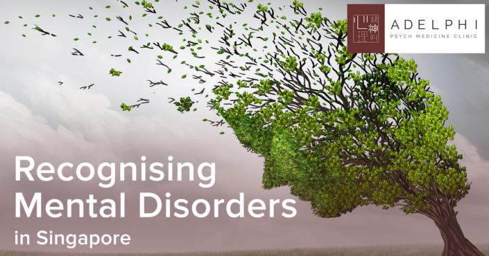 Recognising Mental Disorders in Singapore