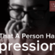 Signs That A Person Has Depression