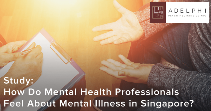 How Do Mental Health Professionals Feel About Mental Illness in Singapore?