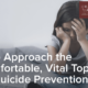 How to Approach the Uncomfortable, Vital Topic of Child Suicide Prevention