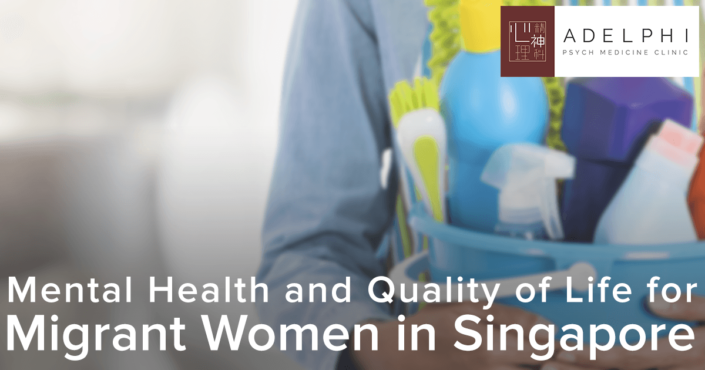 Mental Health and Quality of Life for Migrant Women in Singapore